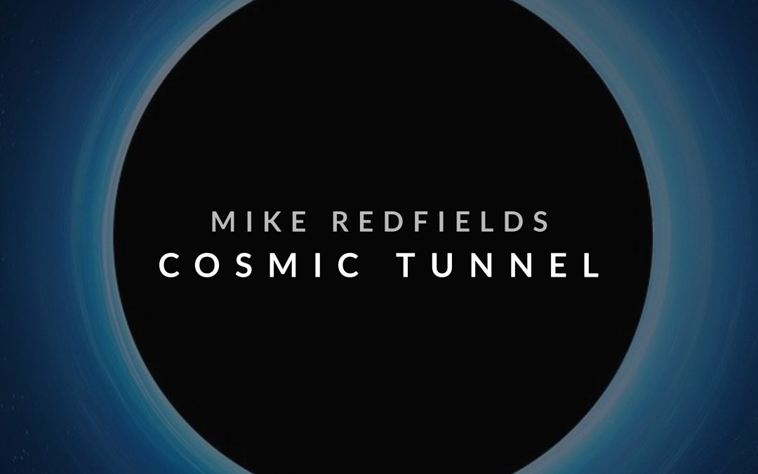 Mike Redfields releases Cosmic Tunnel EP