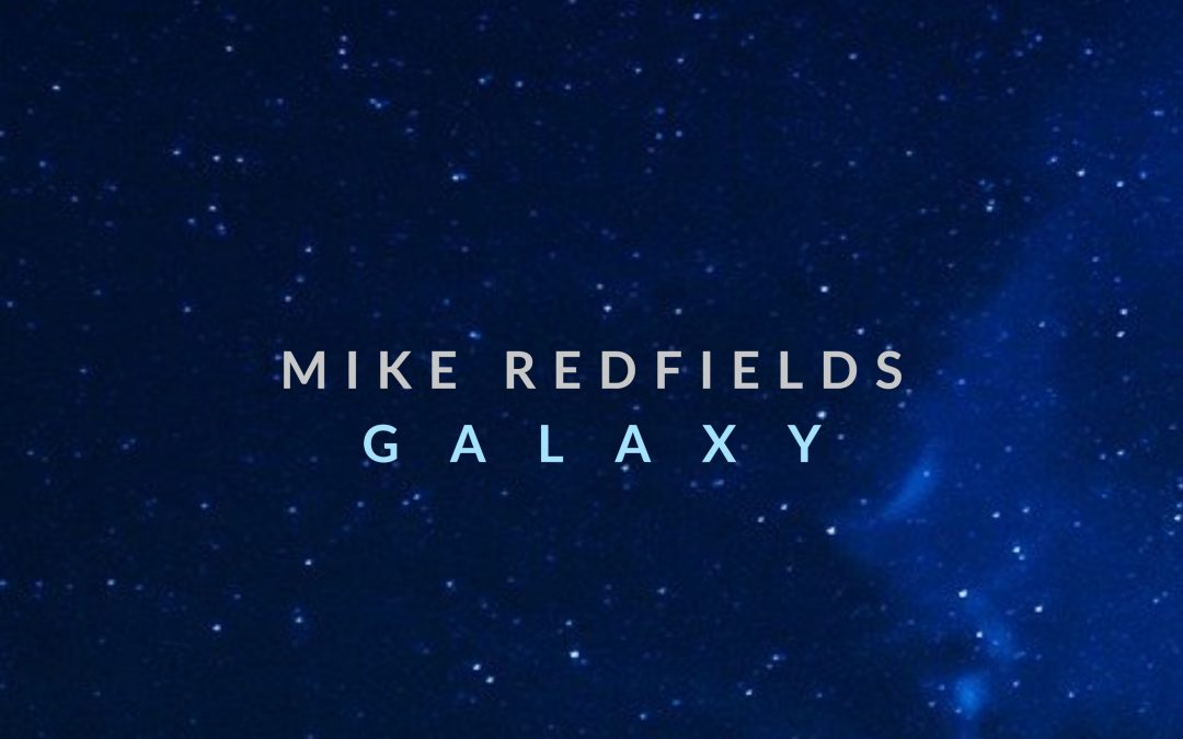 Galaxy by Mike Redfields now available